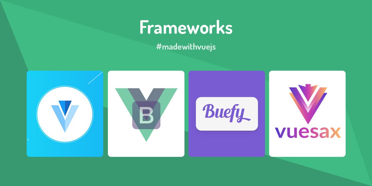 Frameworks - Made with Vue js