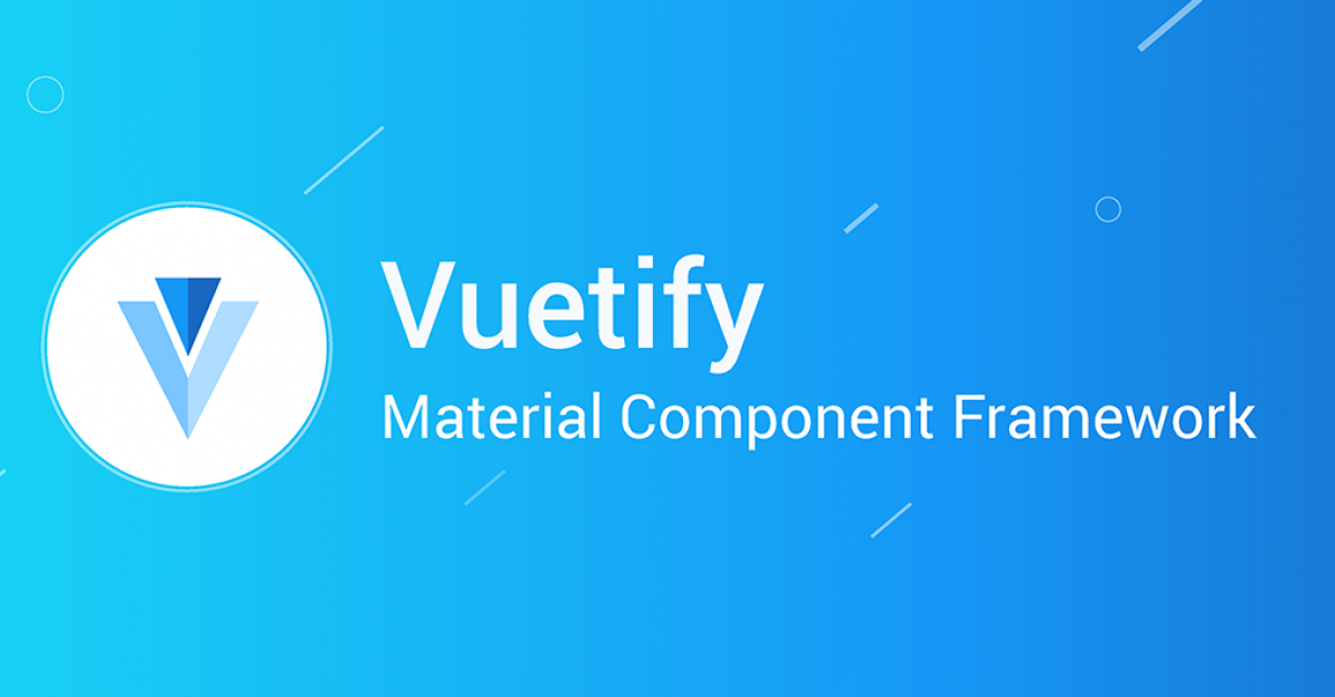 Top Vuetify Tutorials - Made with Vue js