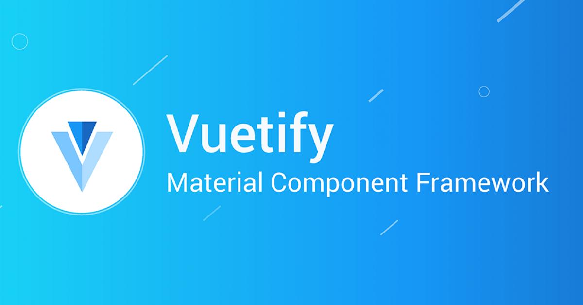 Top Vuetify Tutorials - Made with Vue js